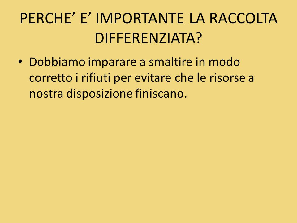PERCHE' E' IMPORTANTE LA RACCOLTA DIFFERENZIATA