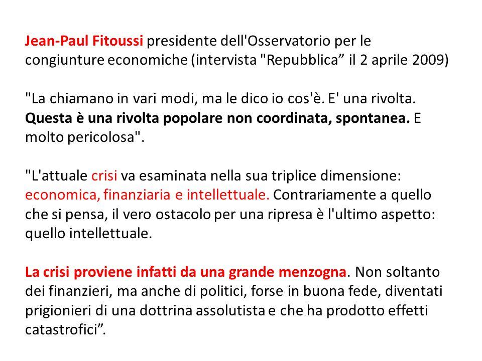 Jean-Paul Fitoussi presidente dell Osservatorio per le congiunture economiche (intervista Repubblica il 2 aprile 2009)