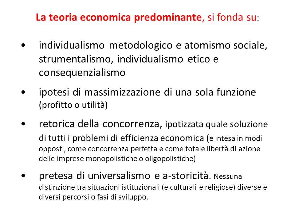 La teoria economica predominante, si fonda su: