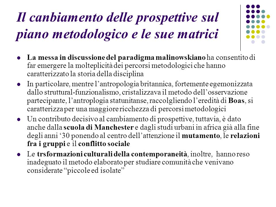 Il canbiamento delle prospettive sul piano metodologico e le sue matrici