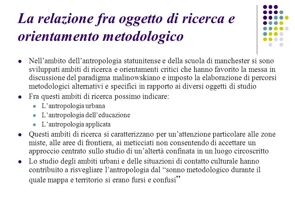 La relazione fra oggetto di ricerca e orientamento metodologico