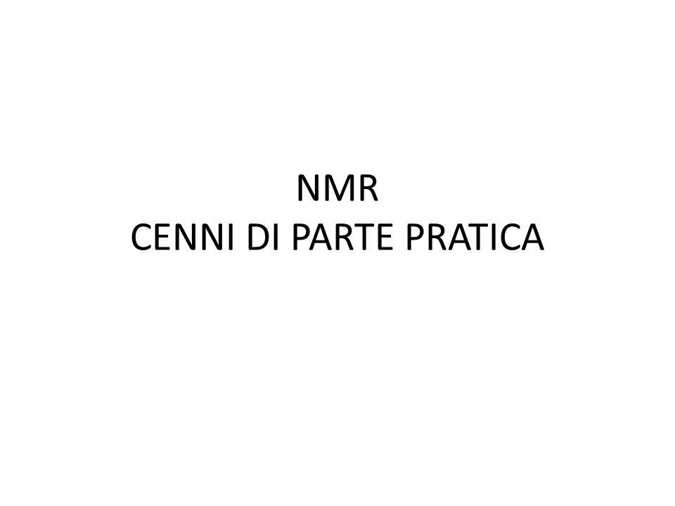 NMR CENNI DI PARTE PRATICA