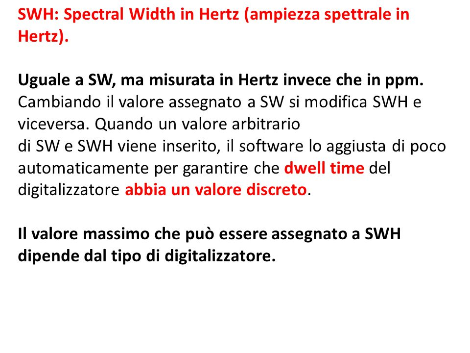 SWH: Spectral Width in Hertz (ampiezza spettrale in Hertz).
