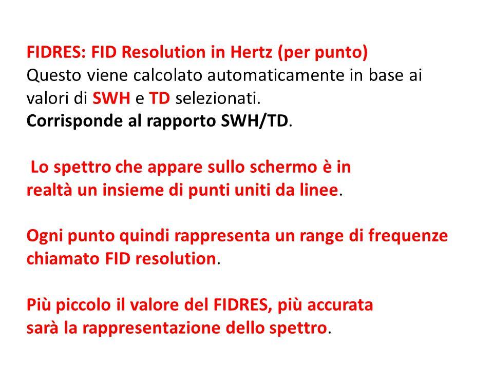 FIDRES: FID Resolution in Hertz (per punto)