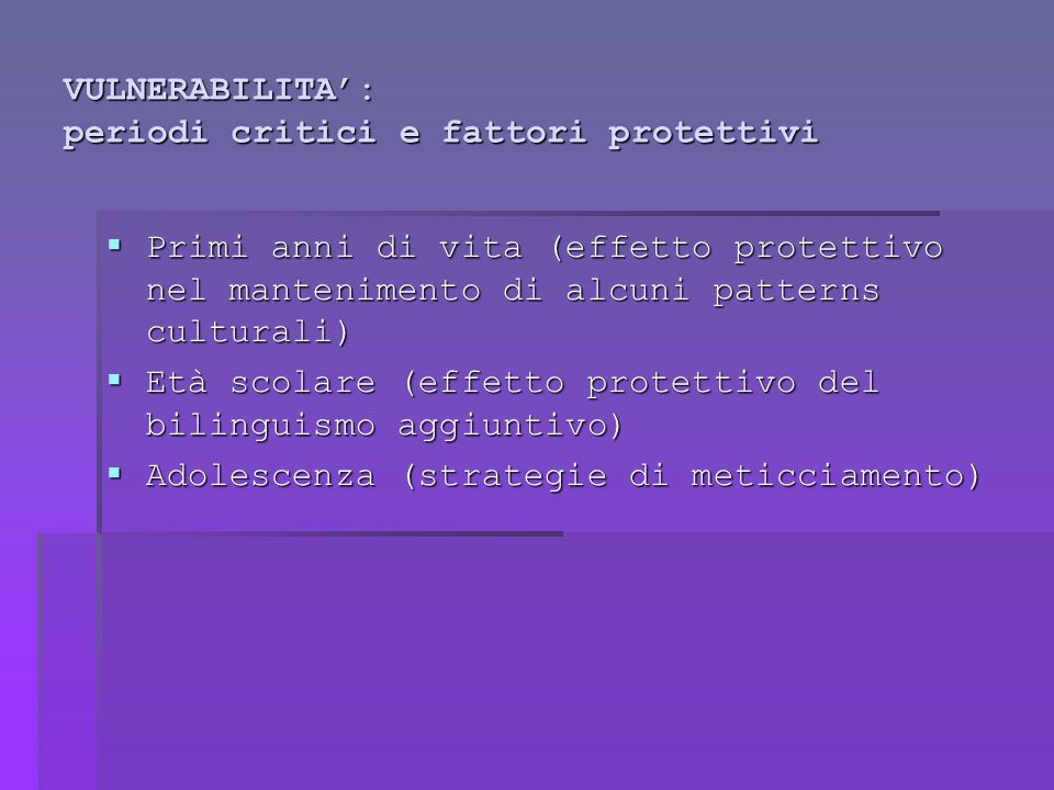 VULNERABILITA': periodi critici e fattori protettivi