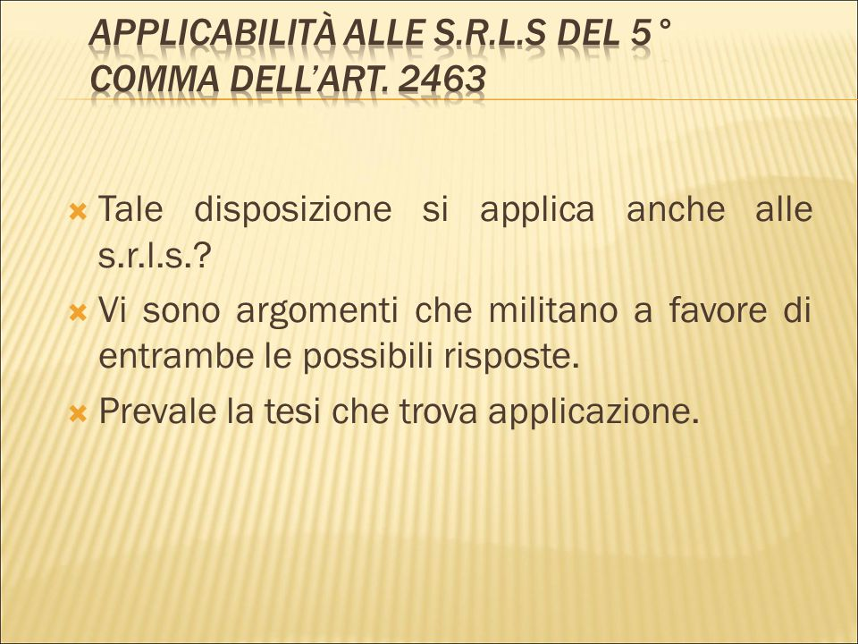 Applicabilità alle s.r.l.s del 5° comma dell'art. 2463