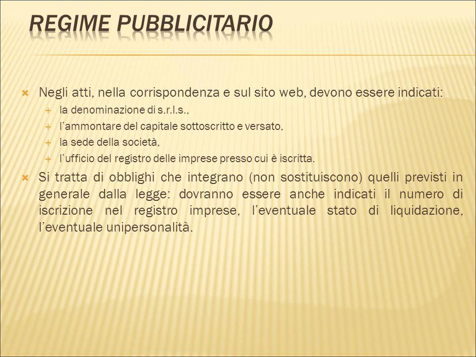 Regime pubblicitario 18/04/2017. Negli atti, nella corrispondenza e sul sito web, devono essere indicati: