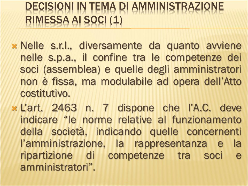 Decisioni in tema di amministrazione rimessa ai soci (1)