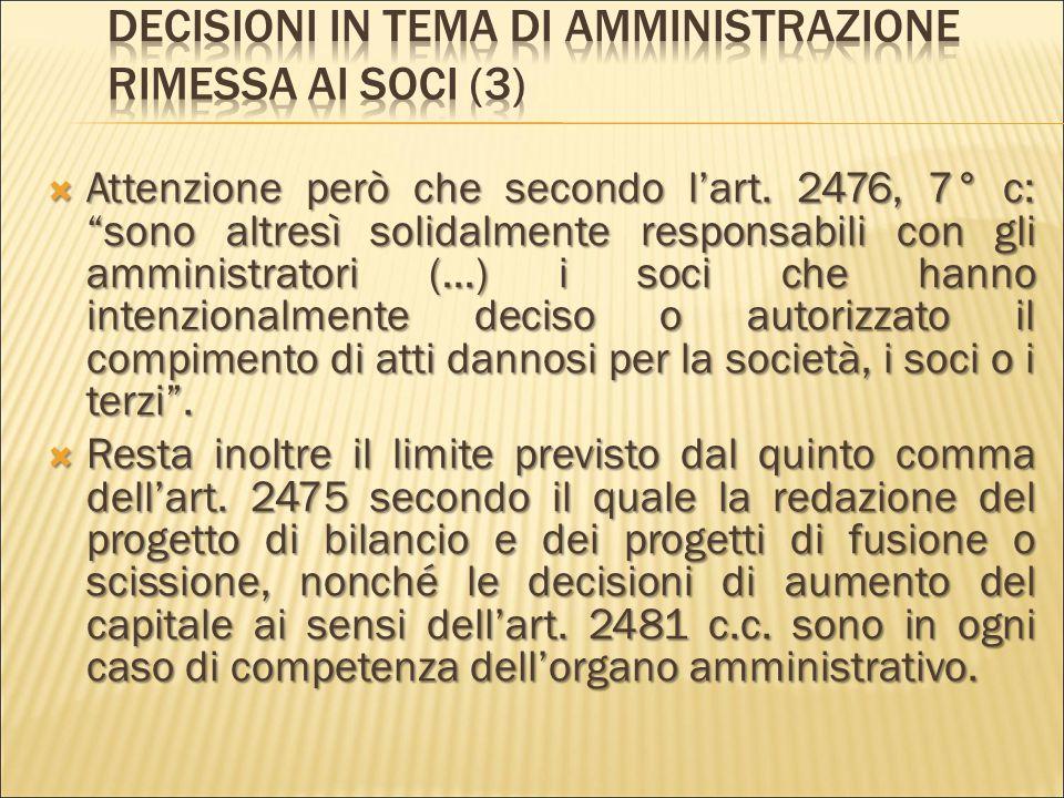 Decisioni in tema di amministrazione rimessa ai soci (3)