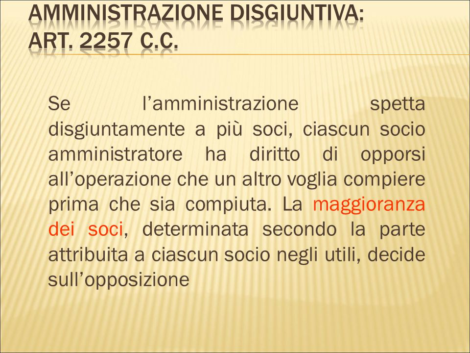 Amministrazione disgiuntiva: art. 2257 c.c.
