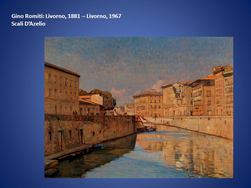 Gino Romiti: Livorno, 1881 – Livorno, 1967