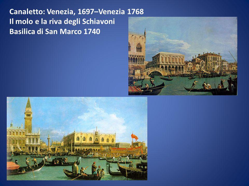Canaletto: Venezia, 1697–Venezia 1768