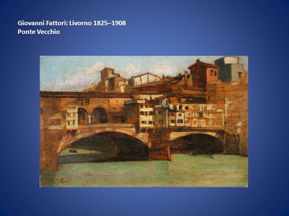 Giovanni Fattori: Livorno 1825–1908