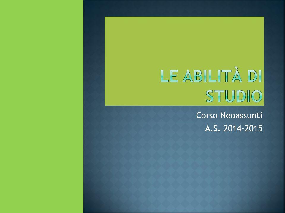 Le abilità di studio Corso Neoassunti A.S. 2014-2015