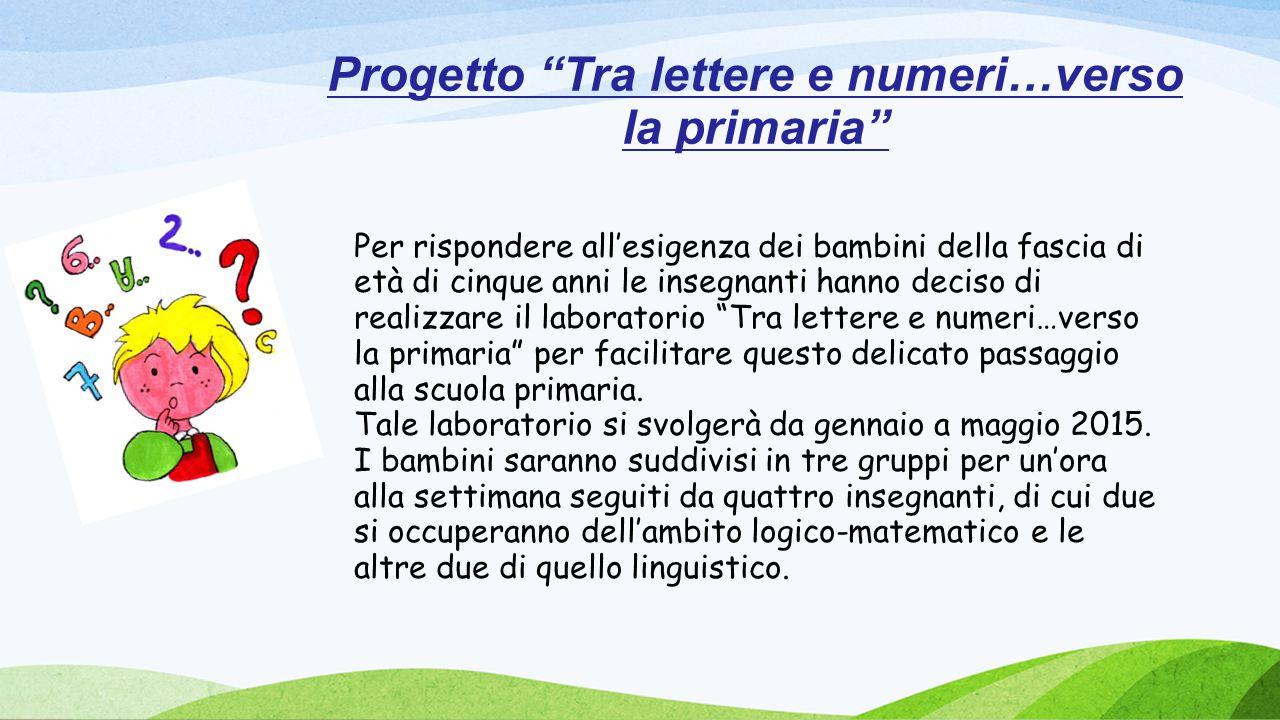 Progetto Tra lettere e numeri…verso la primaria