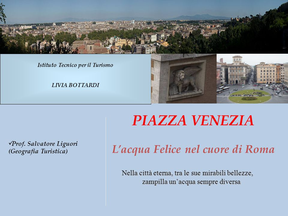 Istituto Tecnico per il Turismo L'acqua Felice nel cuore di Roma