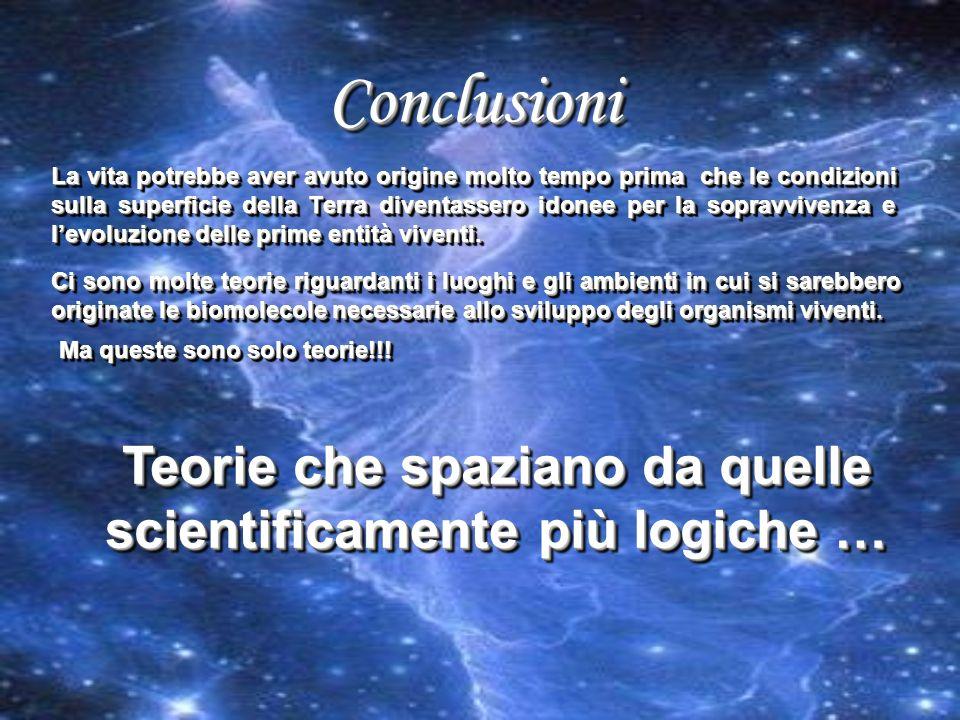 Teorie che spaziano da quelle scientificamente più logiche …