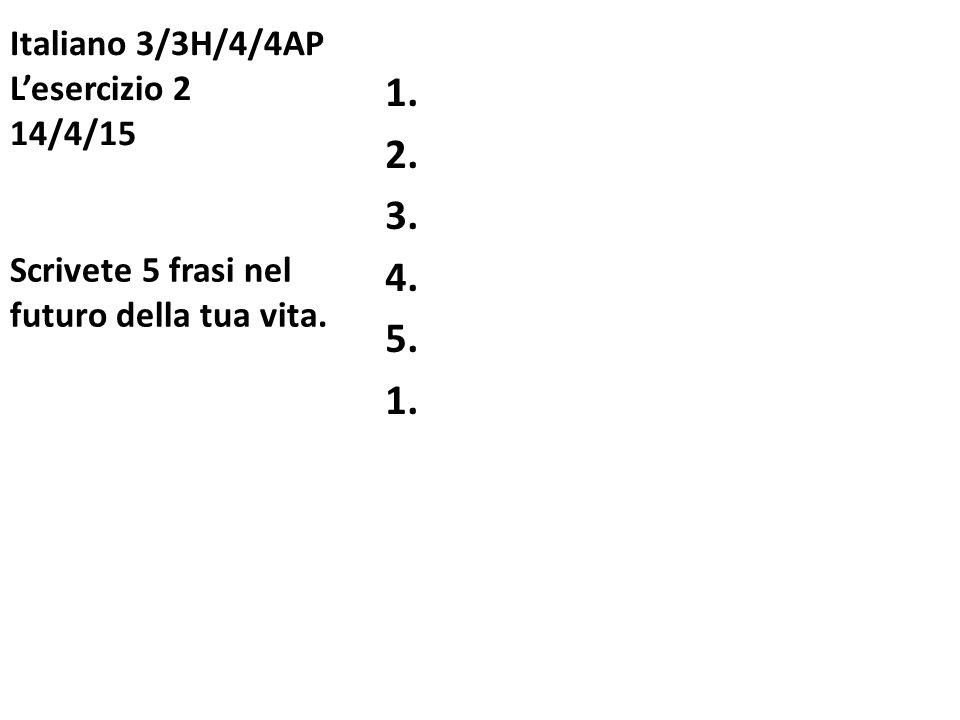 Italiano 3/3H/4/4AP L'esercizio 2 14/4/15