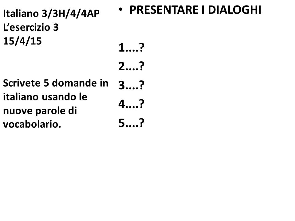 Italiano 3/3H/4/4AP L'esercizio 3 15/4/15