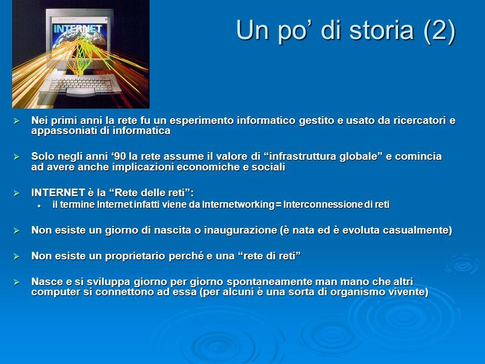 Un po' di storia (2) Nei primi anni la rete fu un esperimento informatico gestito e usato da ricercatori e appassoniati di informatica.