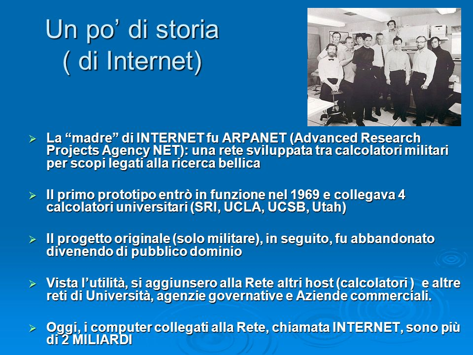 Un po' di storia ( di Internet)