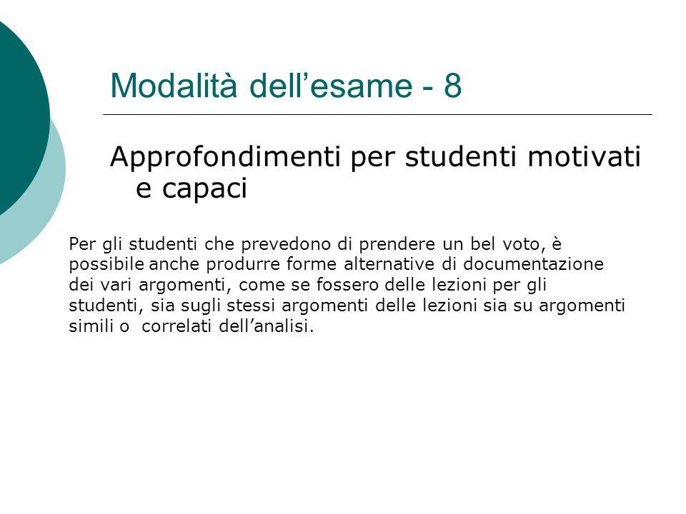 Modalità dell'esame - 8 Approfondimenti per studenti motivati e capaci