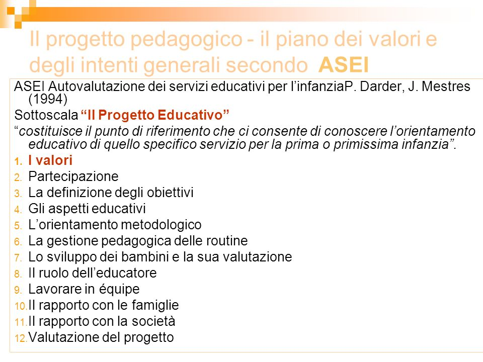 Il progetto pedagogico - il piano dei valori e degli intenti generali secondo ASEI