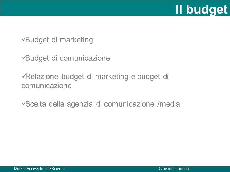 Il budget Budget di marketing Budget di comunicazione