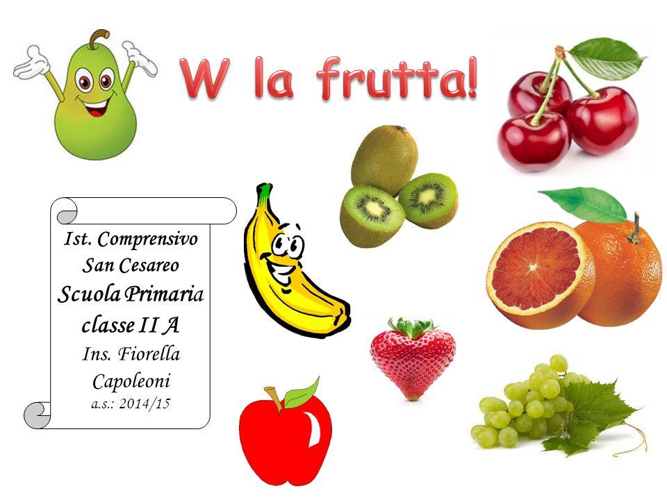 W la frutta classe ii a ist comprensivo san cesareo for Frutta con la o iniziale