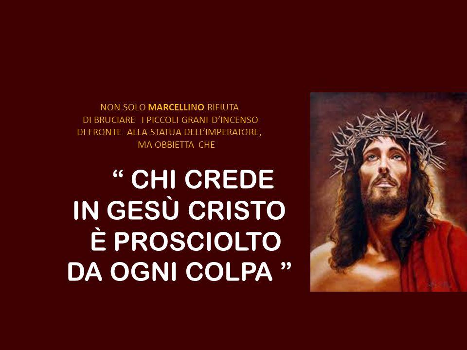 CHI CREDE IN GESÙ CRISTO È PROSCIOLTO DA OGNI COLPA