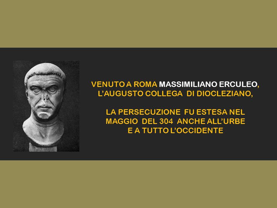 VENUTO A ROMA MASSIMILIANO ERCULEO, L'AUGUSTO COLLEGA DI DIOCLEZIANO,