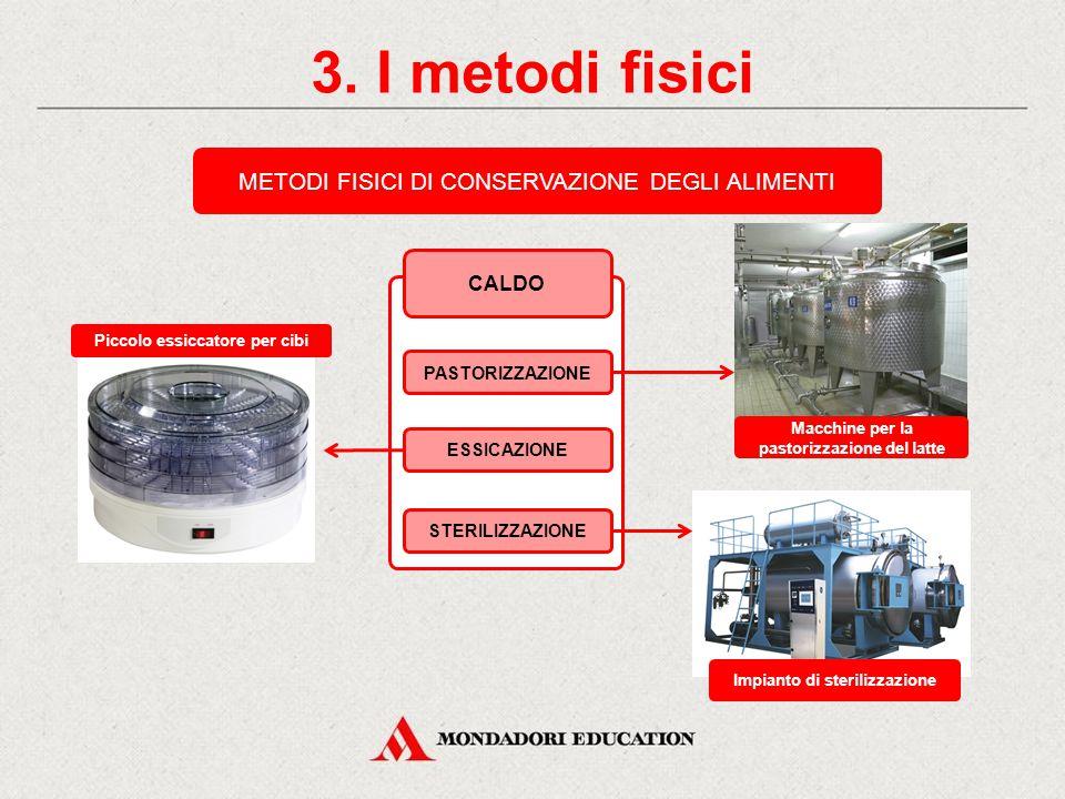 3. I metodi fisici METODI FISICI DI CONSERVAZIONE DEGLI ALIMENTI CALDO