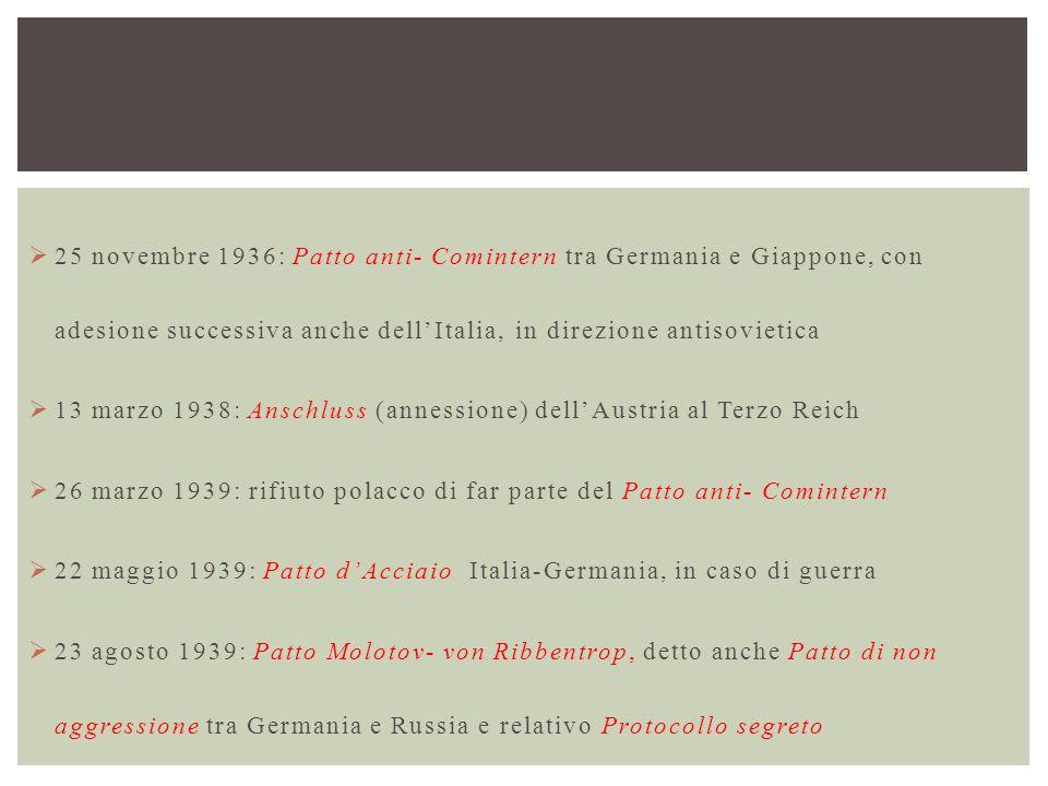 25 novembre 1936: Patto anti- Comintern tra Germania e Giappone, con adesione successiva anche dell'Italia, in direzione antisovietica