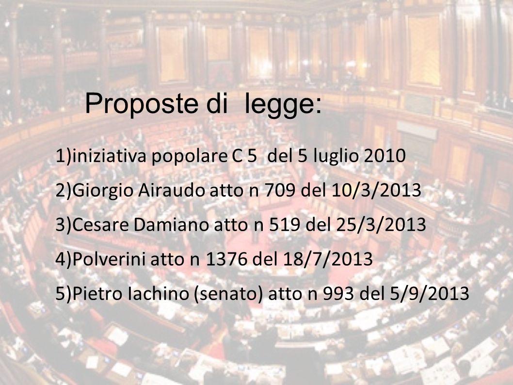 Proposte di legge: 1)iniziativa popolare C 5 del 5 luglio 2010