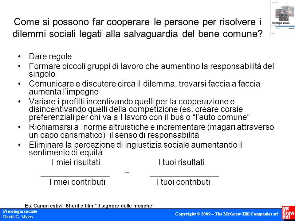Come si possono far cooperare le persone per risolvere i dilemmi sociali legati alla salvaguardia del bene comune