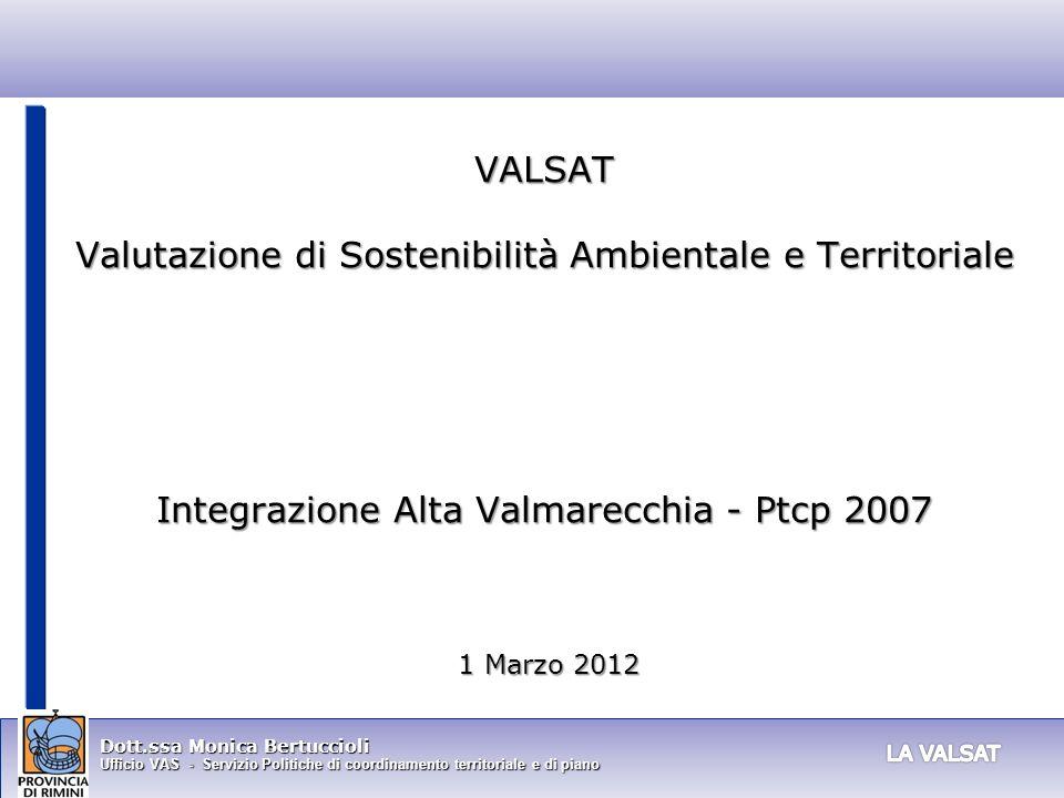 VALSAT Valutazione di Sostenibilità Ambientale e Territoriale Integrazione Alta Valmarecchia - Ptcp 2007