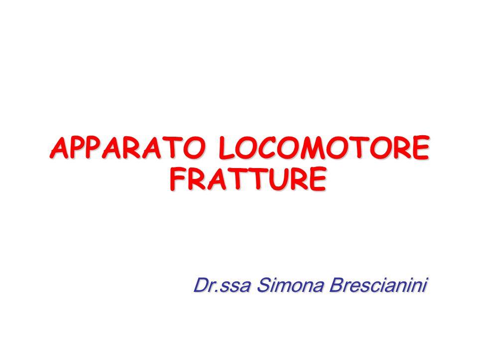 APPARATO LOCOMOTORE FRATTURE