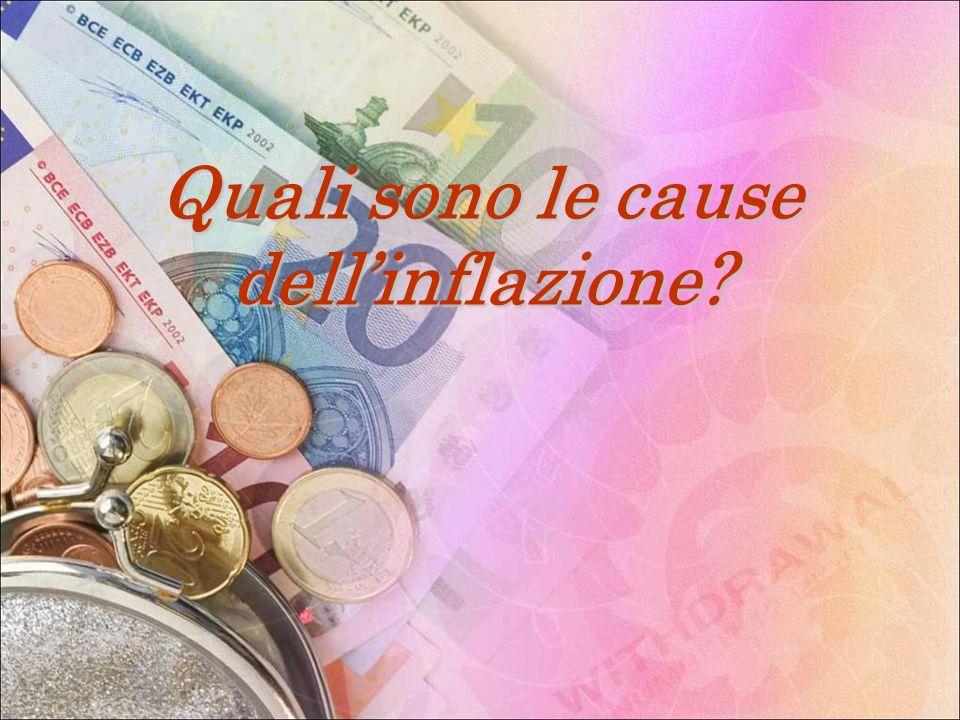 Quali sono le cause dell'inflazione