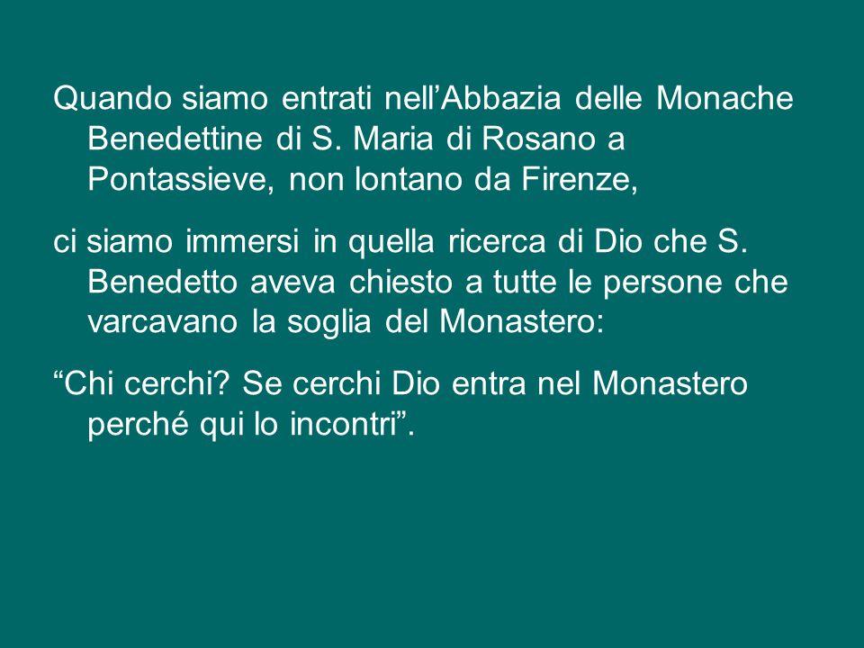 Quando siamo entrati nell'Abbazia delle Monache Benedettine di S