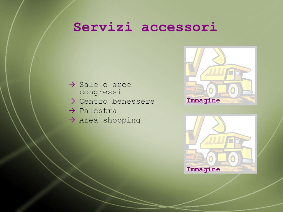 Servizi accessori Sale e aree congressi Centro benessere Palestra