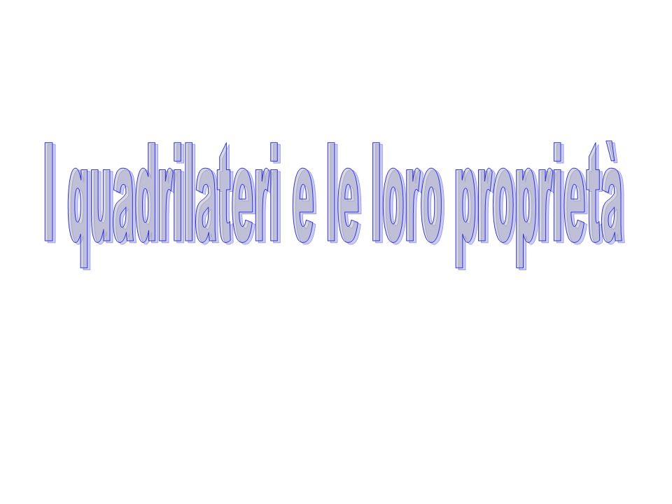 I quadrilateri e le loro proprietà