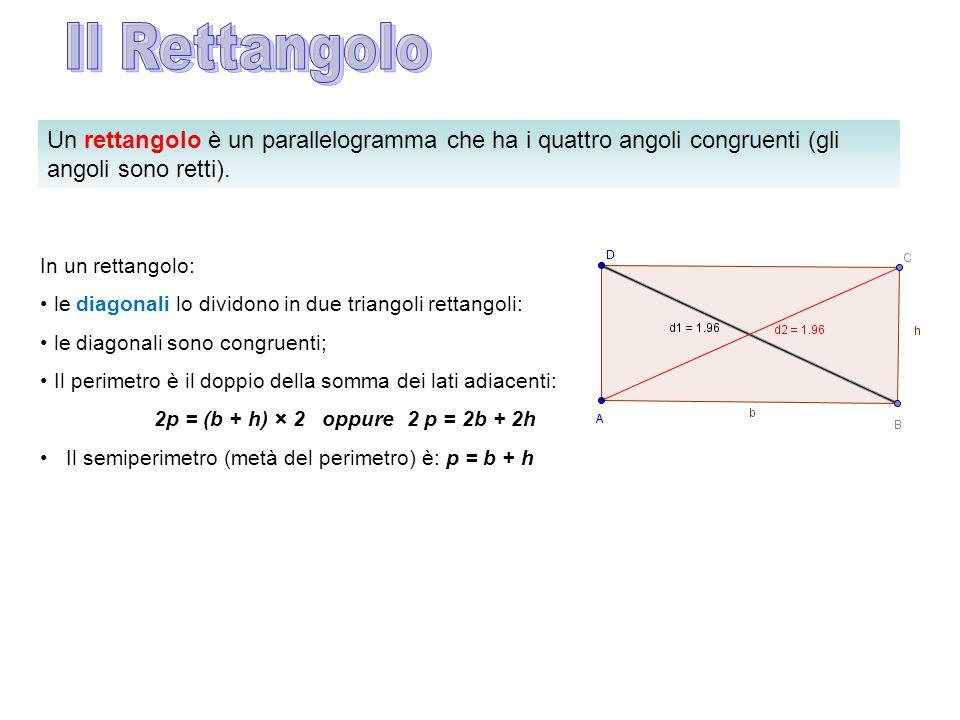 Il Rettangolo Un rettangolo è un parallelogramma che ha i quattro angoli congruenti (gli angoli sono retti).