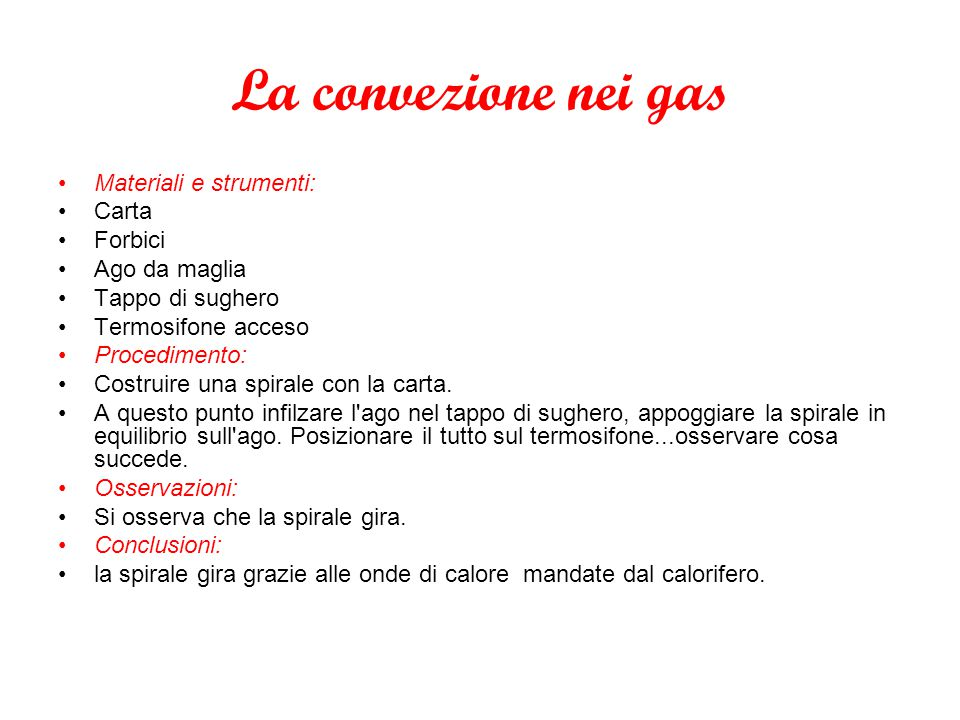 La convezione nei gas Materiali e strumenti: Carta Forbici