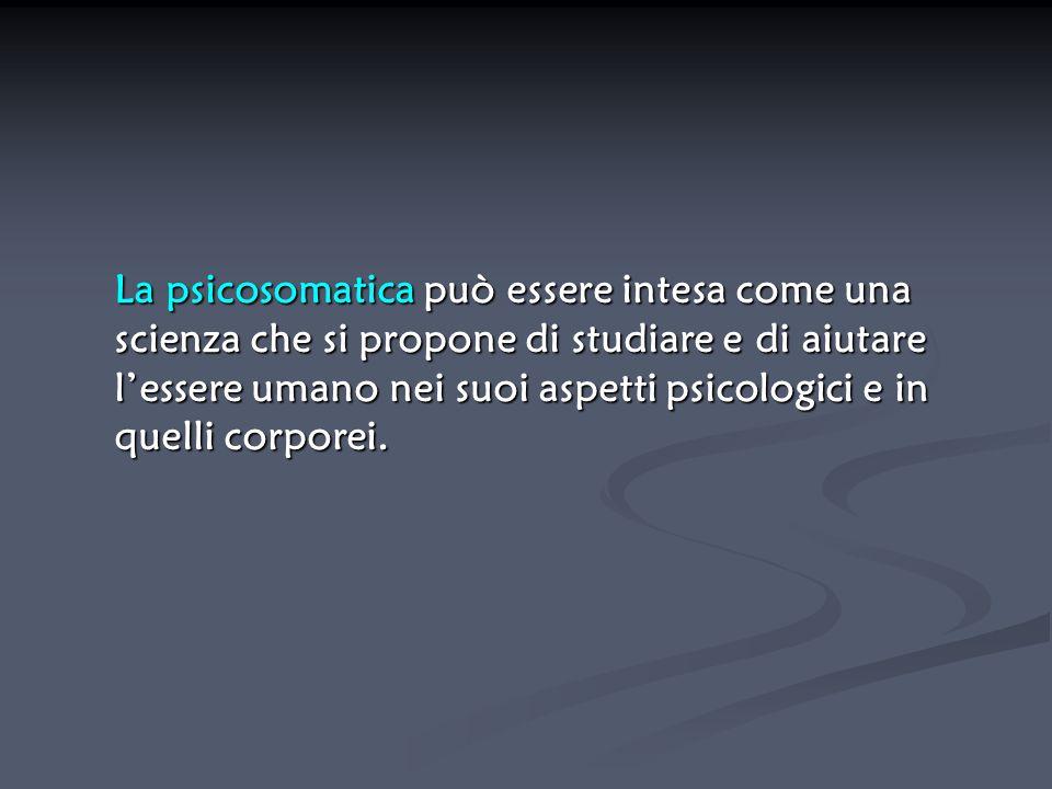 La psicosomatica può essere intesa come una scienza che si propone di studiare e di aiutare l'essere umano nei suoi aspetti psicologici e in quelli corporei.