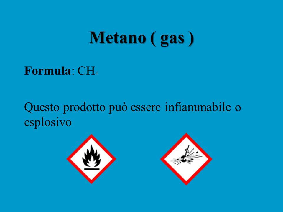 Metano ( gas ) Formula: CH4