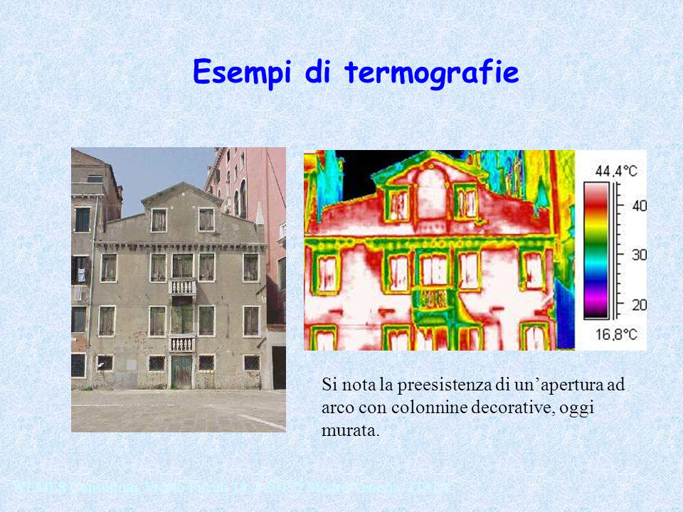 Esempi di termografie Si nota la preesistenza di un'apertura ad arco con colonnine decorative, oggi murata.