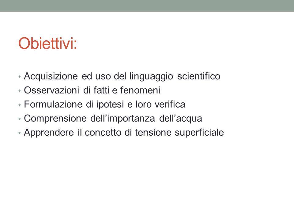 Obiettivi: Acquisizione ed uso del linguaggio scientifico