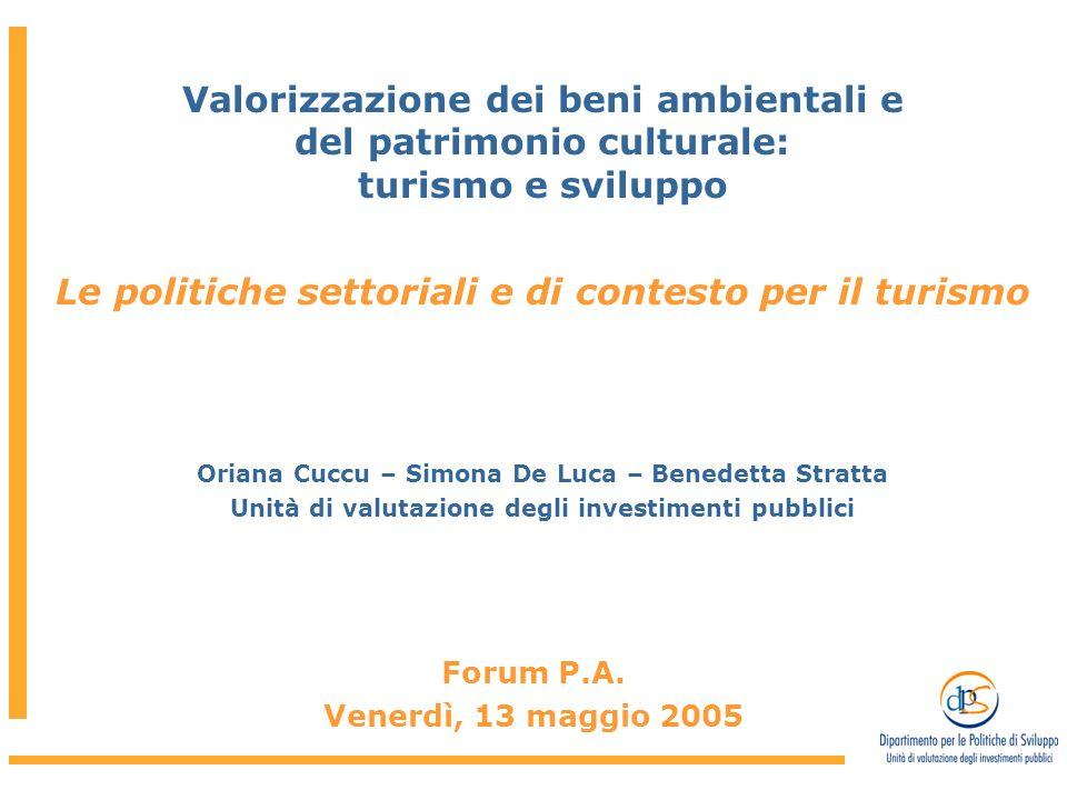 Valorizzazione dei beni ambientali e del patrimonio culturale: turismo e sviluppo Le politiche settoriali e di contesto per il turismo