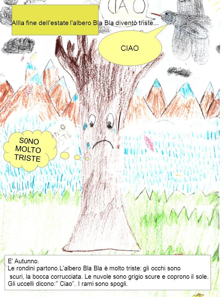 Allla fine dell estate l albero Bla Bla diventò triste...