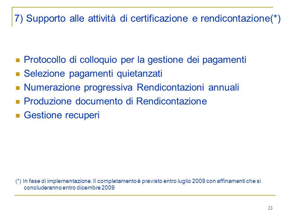 7) Supporto alle attività di certificazione e rendicontazione(*)